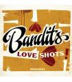 Bandits - Love Shots